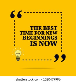 Inspirational motivational quote.The best time for new beginning is now. Vector simple design. Black text over yellow background
