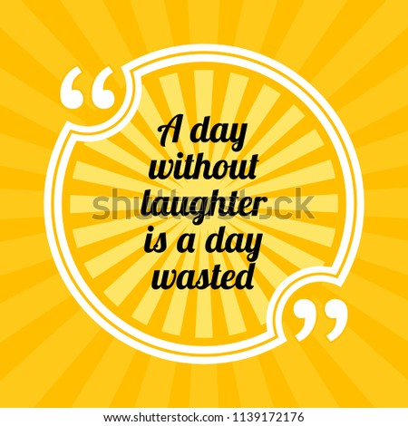 Inspirational Motivational Quote Day Without Laughter Stock Vector Best Motivational Quote Of The Day