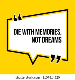 Inspirational motivational quote. Die with memories, not dreams. Isometric style.