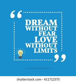 Inspirational motivational quote. Dream without fear, love without limits. Vector square shape design with light bulb. Simple and trendy style