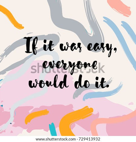Inspirational Motivational Quote Easy Everyone Would Stock Vector
