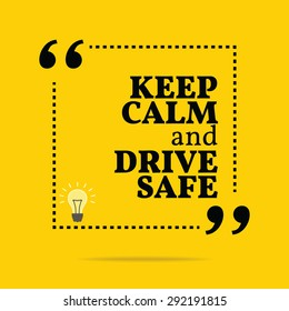 Inspirational motivational quote. Keep calm and drive safe. Vector simple design. Black text over yellow background