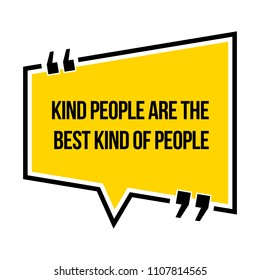 Inspirational motivational quote. Kind people are the best kind of people. Isometric style.