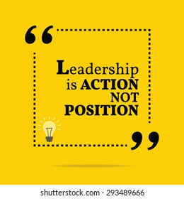 Inspirational motivational quote. Leadership is action not position. Vector simple design. Black text over yellow background