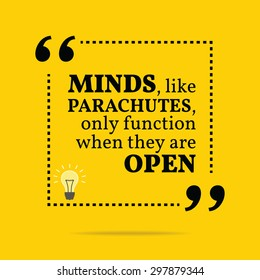 Inspirational motivational quote. Minds, like parachutes, only function when they are open. Vector simple design. Black text over yellow background