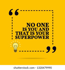 Inspirational motivational quote. No one is you and that is your superpower. Vector simple design. Black text over yellow background