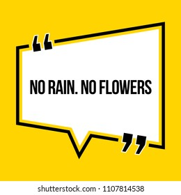 Inspirational motivational quote. No rain. No flowers. Isometric style.