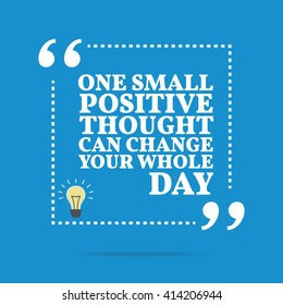 Inspirational motivational quote. One small positive thought can change your whole day. Vector square shape design with light bulb. Simple and trendy style
