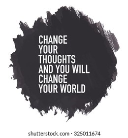 Inspirational Motivational Quote Poster Design / Change your thoughts and you will change your world