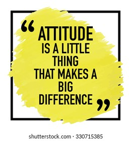 Inspirational Motivational Quote Poster Typographic Design / Attitude is a little thing that makes a big difference