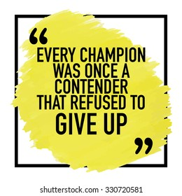Inspirational Motivational Quote Poster Typographic Design / Every champion was once a contender that refused to give up