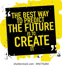 Inspirational motivational quote poster vector design / The best way to predict the future is to create it