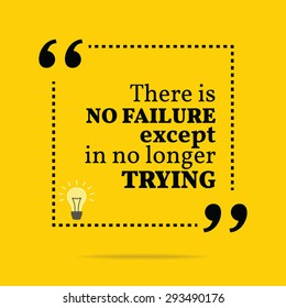 Inspirational motivational quote. There is no failure except in no longer trying. Vector simple design. Black text over yellow background