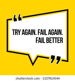 Inspirational motivational quote. Try again. Fail again. Fail better. Isometric style.
