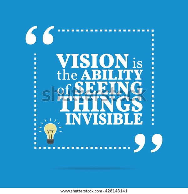 Inspirational Motivational Quote Vision Ability Seeing Stock