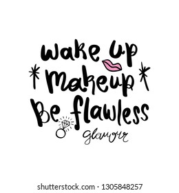 Inspirational motivational quote, wake up makeup be flawless with lips and diamond ring drawings / Vector illustration design for t shirts, prints, stickers, coffee cups, mugs etc