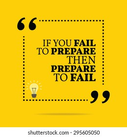 Inspirational motivational quote. If you fail to prepare then prepare to fail. Vector simple design. Black text over yellow background