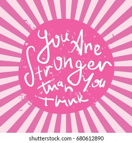 Inspirational motivational quote / You are stronger than you think