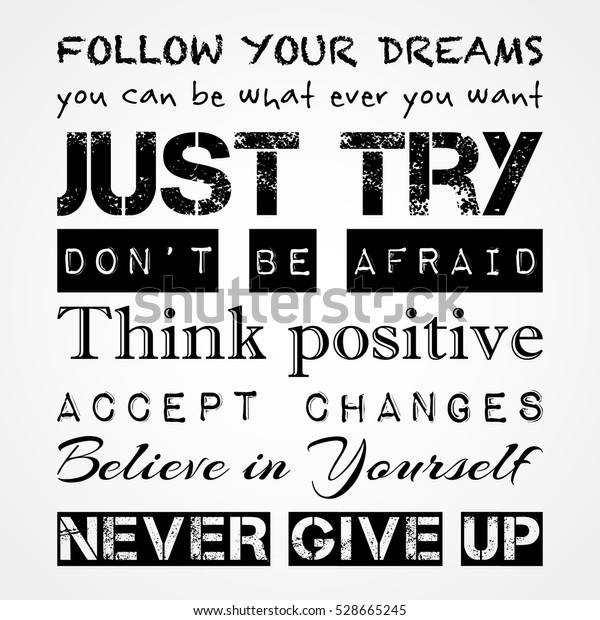 Inspirational motivational quotes. Banner Print Concept.Follow your dreams, just try, never give up, accept changes and others.