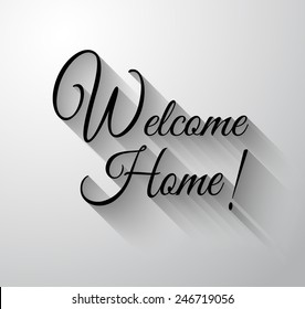 """Inspirational and Motivational Typo """"Welcome Home"""" for you Classsic or Vintage posters."""