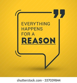 Inspirational and Motivational Typographic Quote Vector Poster Design. Everything happens for a reason. Vector Typographic Background Design