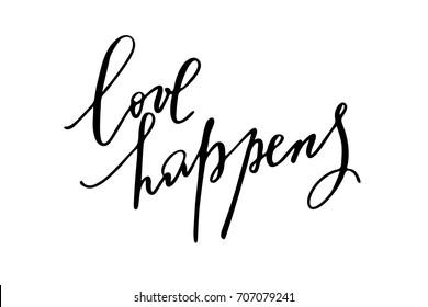 Inspirational phrase handwriting  love happens handwritten text vector.