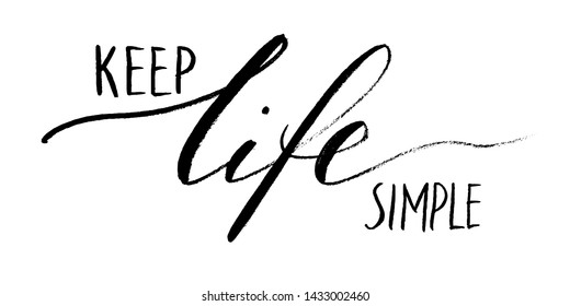 Inspirational phrase keep life simple. Each word is on the separate layer
