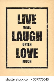Inspirational poster. Motivational old poster. Live well laugh often love much
