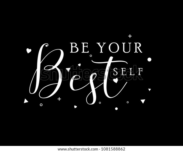 Inspirational Quote Be Your Best Self Stock Vector (Royalty ...