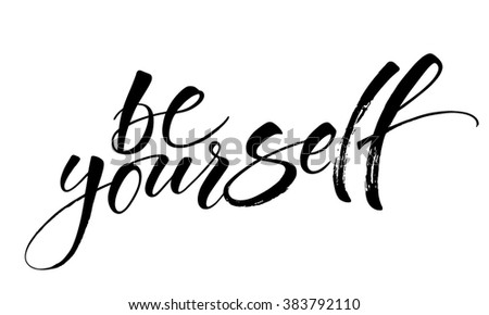 inspirational quote be yourself modern calligraphy stock vector