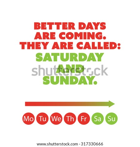 Inspirational Quote Better Days Coming They Stock Vector Royalty