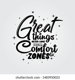 Inspirational quote Great things never came from comfort zones hand drawing typography illustration.