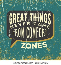 inspirational quote great things never came from comfort zones wise inspirational saying on