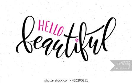 Inspirational Quote U0027Hello Beautifulu0027. Vector Hand Lettering, Brush Script  Calligraphy. Feminine