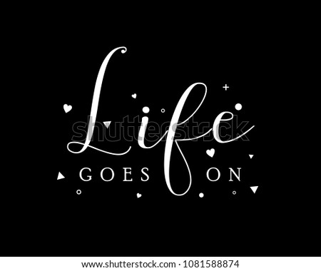 Inspirational Quote Life Goes On Stock Vector Royalty Free
