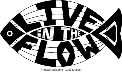 Inspirational quote. Live in the flow. Text inscribed in fish silhouette.