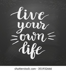 Live Your Life Images, Stock Photos & Vectors | Shutterstock