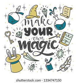 "Inspirational quote ""Make your own magic"". Lettering."