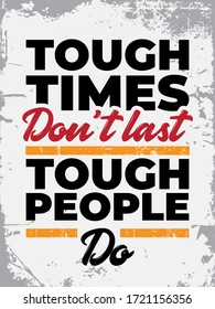 Inspirational quote. Motivational Quote Poster. Typography Poster Design with vintage colours. Tough times don't last, tough people do.