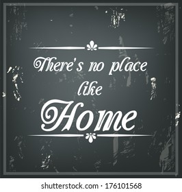 "Inspirational quote on a black chalk board ""There's no place like Home"" vector"