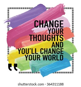 Inspirational Quote Poster / Change your thoughts and you will change your world