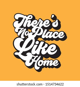 Inspirational quote poster design, typography motivational quote. There's no place like home.