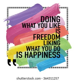 Inspirational Quote Poster / Doing what you like is freedom liking what you do is happiness