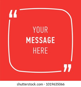 Inspirational quote, template background for text message in chat box. Dialog, comment or quotation symbol vector illustration.