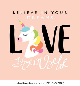 Inspirational quote text and cute unicorn drawing / Vector illustration design for t shirt graphics, fashion prints, posters, cards, stickers and etc