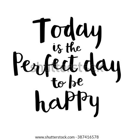 Inspirational Quote Of The Day | Inspirational Quote Today Perfect Day Be Stock Vektorgrafik