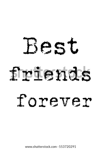 inspirational quotes about friendship typewriter style stock