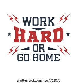 Inspirational red and black vector lettering on white background. Work hard or go home.
