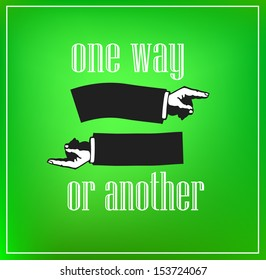 """Inspirational retro poster with inscription """"One way or another"""" and illustration of hands with fingers pointing at two directions VECTOR"""