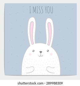 Inspirational romantic and love quote card. Cute hand drawn bunny with text. Vector Doodle bunny. I miss you